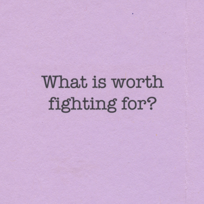 What is worth fighting for lavendar card